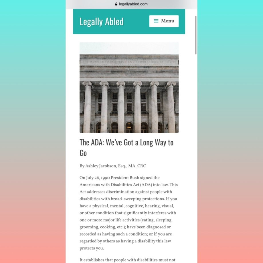 """[Image description (alt text in image): a screenshot of Ashley Jacobson's article published on legallyabled.com titled, """"The ADA: We've Got a Long Way to Go"""" bordered with a teal to orange border.]"""