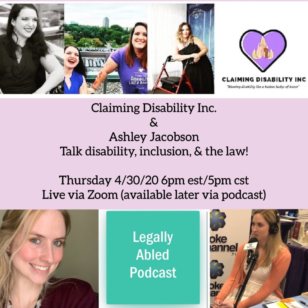 """[Image description (alt text in image): a poster from the interview with Claiming Disability Inc. and Ashley Jacobson, with text reading, """"Talk disability, inclusion, & the law!"""" from 4/30/20 interview available live via zoom and on CD's """"You Belong Here"""" podcast.  Poster has three women, the creators of CD, two brunette women, one with a walker, and Ashley, a blonde woman smiling and speaking into a microphone with her Legally Abled podcast graphic]"""