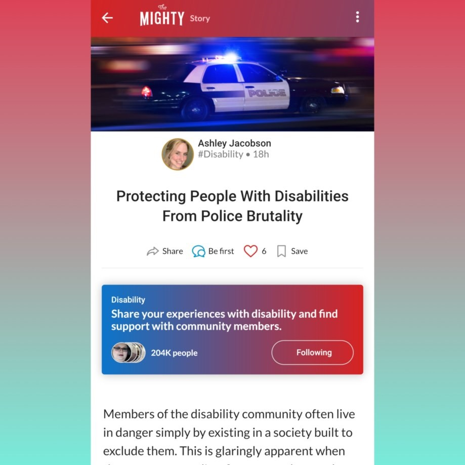 """[Image description for accessibility: a screenshot of the article written by Ashley Jacobson and published on The Mighty, with a red and teal border, titled, """"Protecting People with Disabilities from Police Brutality.]"""